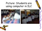 picture students are using computer in ilc