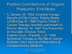positive contributions of organic production end notes