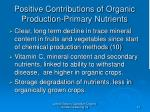 positive contributions of organic production primary nutrients