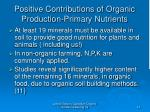 positive contributions of organic production primary nutrients14