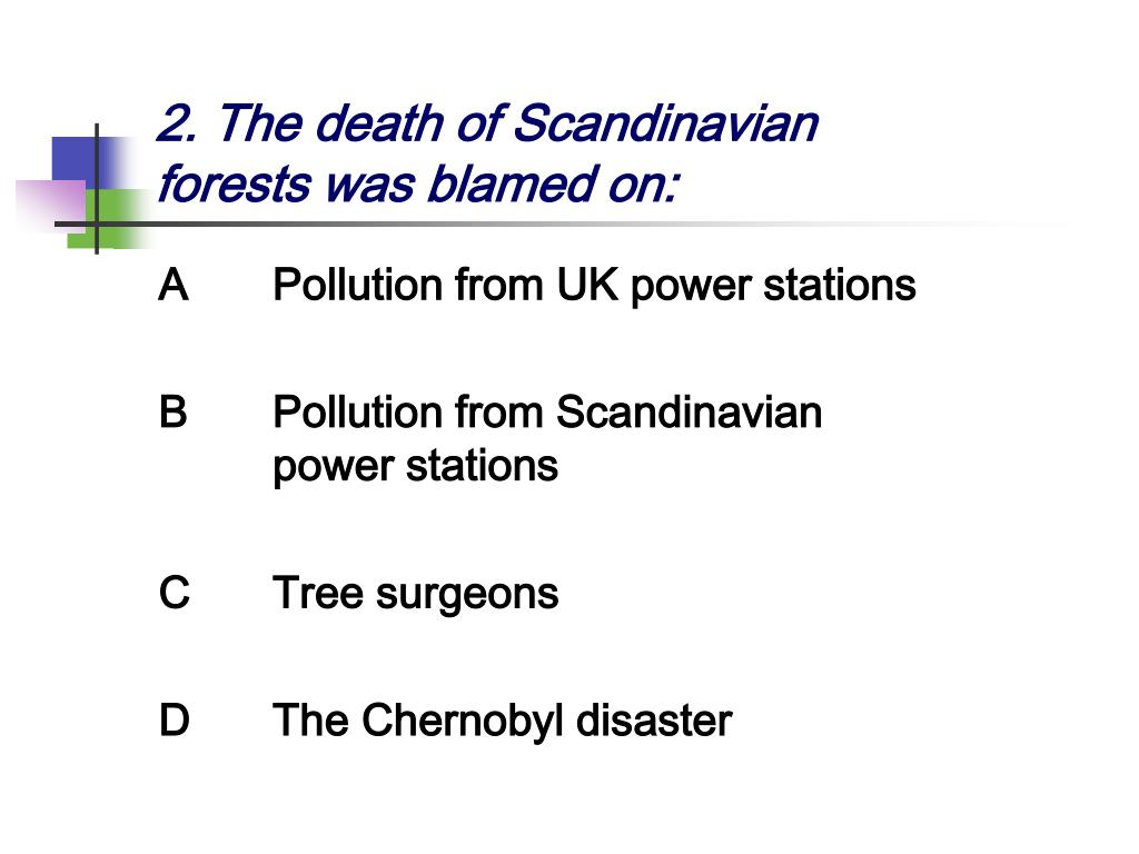 2. The death of Scandinavian forests was blamed on: