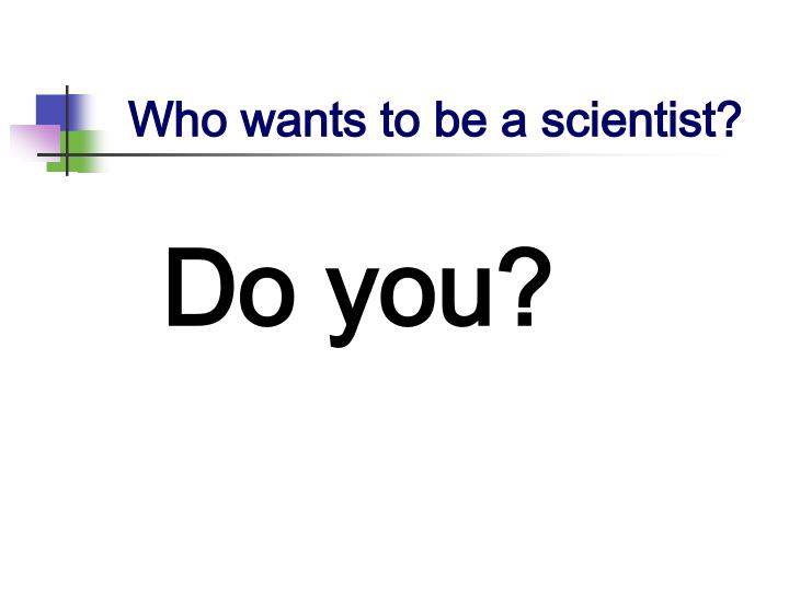 Who wants to be a scientist2