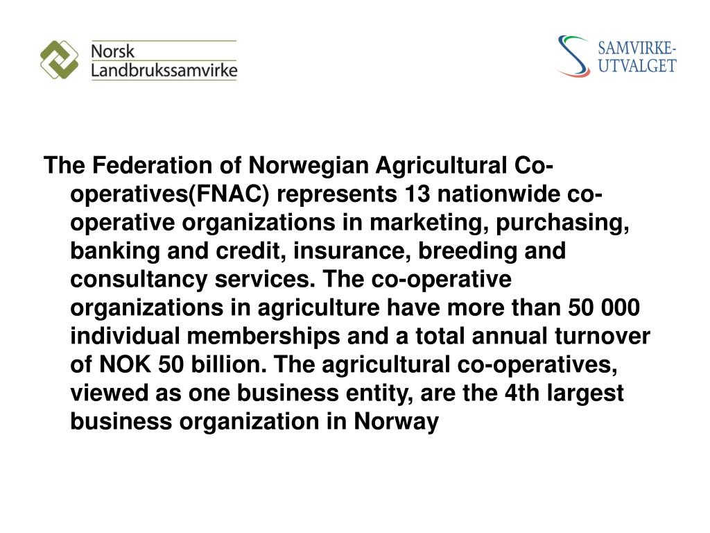 The Federation of Norwegian Agricultural Co-operatives (FNAC)