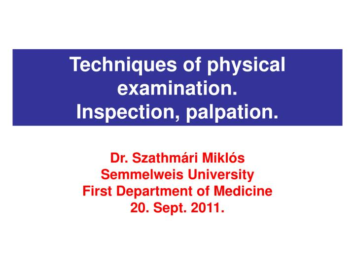 techniques of physical examination inspection palpation n.