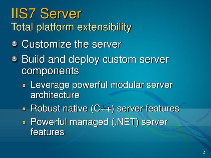 Iis7 server total platform extensibility