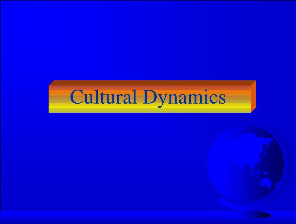 cultural dynamics l.
