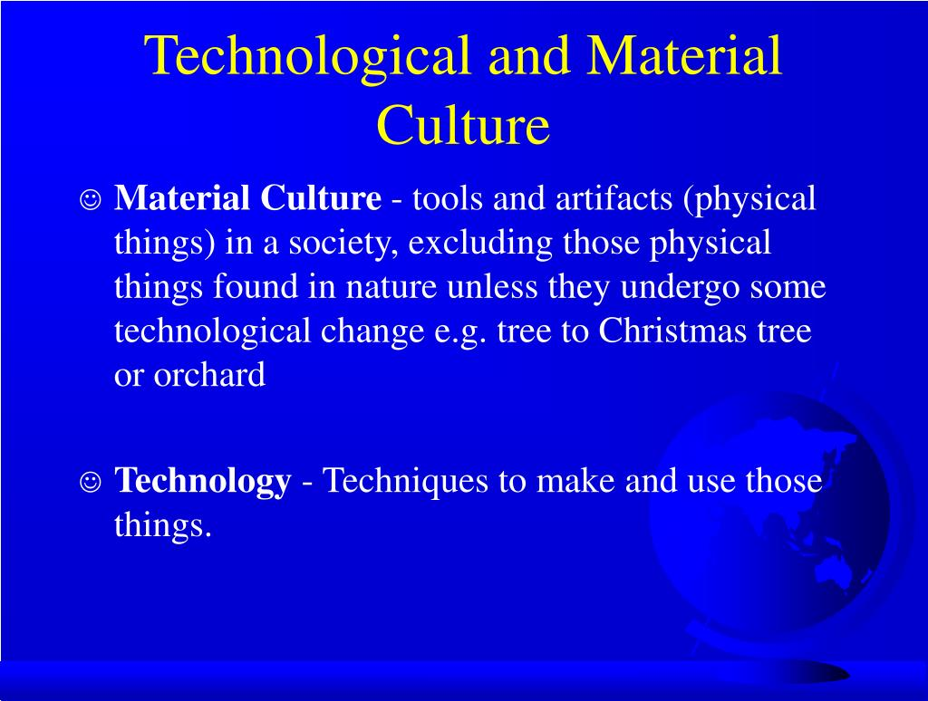 Technological and Material Culture