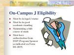 on campus j eligibility