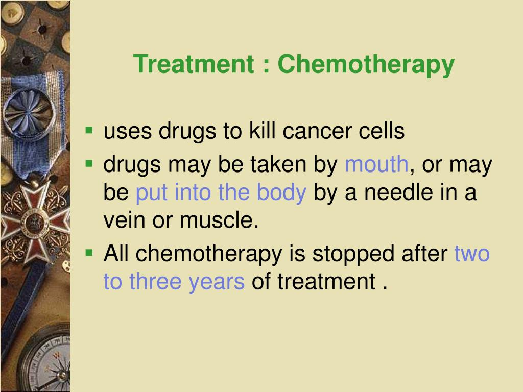 Treatment : Chemotherapy