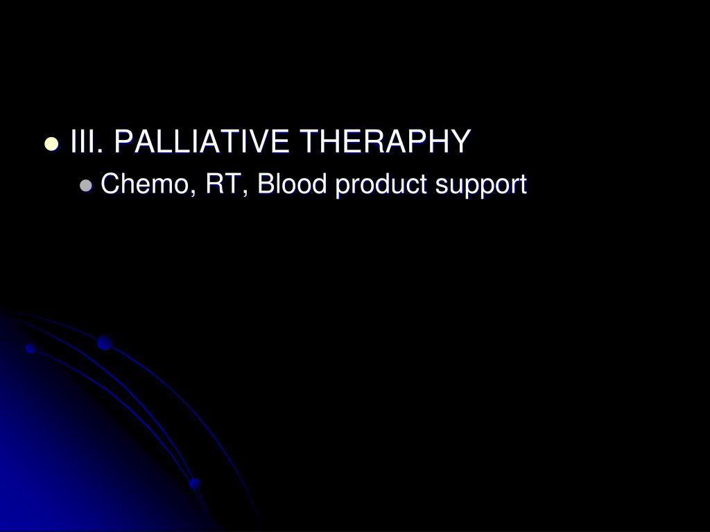 III. PALLIATIVE THERAPHY