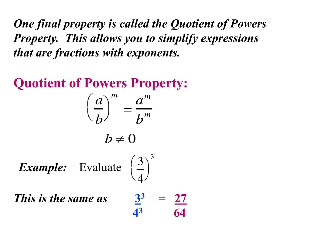 One final property is called the Quotient of Powers Property.  This allows you to simplify expressions that are fractions with exponents.