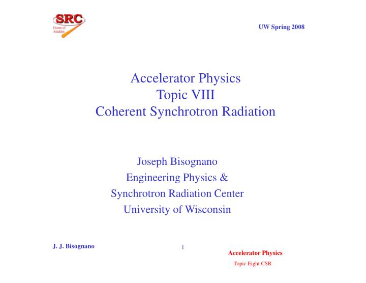 accelerator physics topic viii coherent synchrotron radiation n.