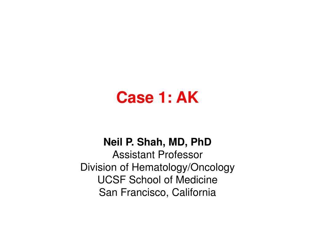Case 1: AK