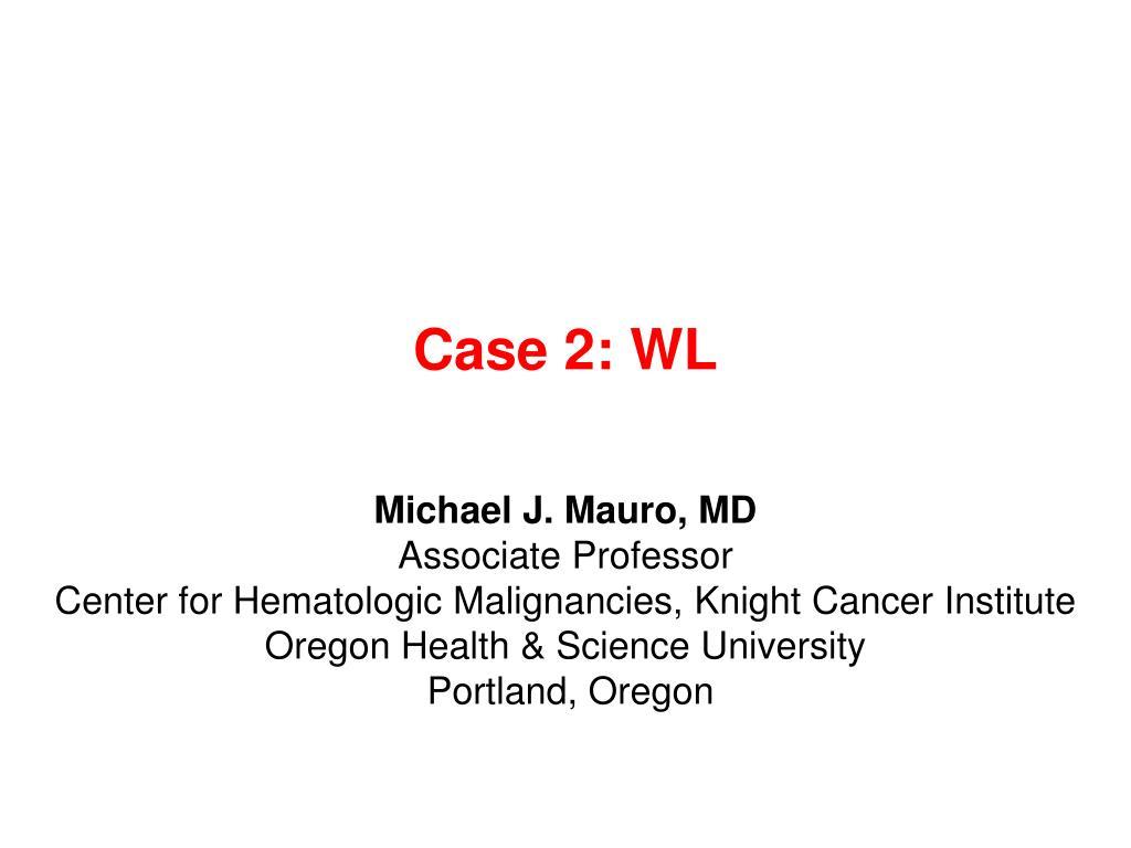 Case 2: WL