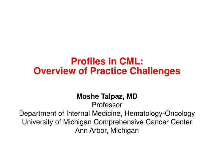 Profiles in cml overview of practice challenges