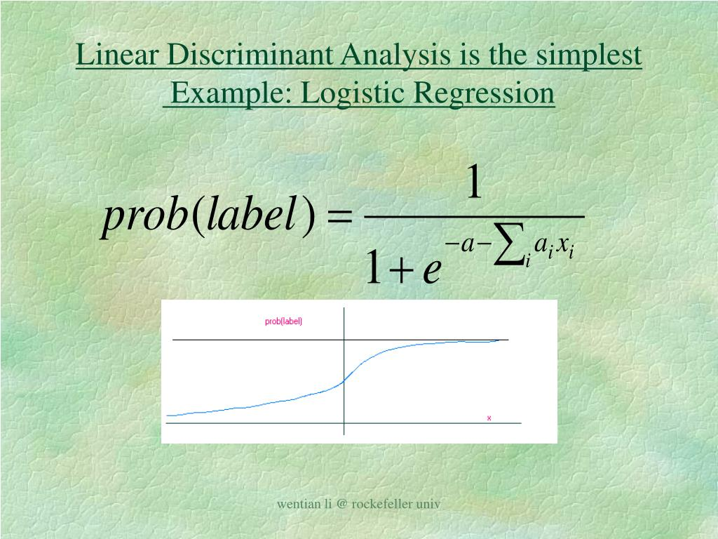 Linear Discriminant Analysis is the simplest