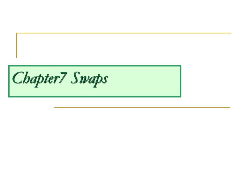 Chapter7 Swaps