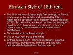 etruscan style of 18th cent