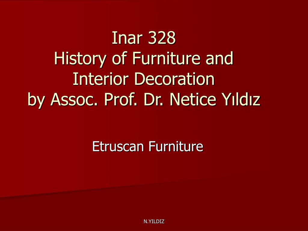 inar 328 history of furniture and interior decoration by assoc prof dr netice y ld z l.
