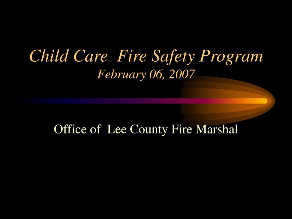 child care fire safety program february 06 2007 l.