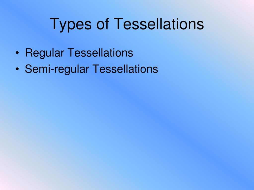 Types of Tessellations