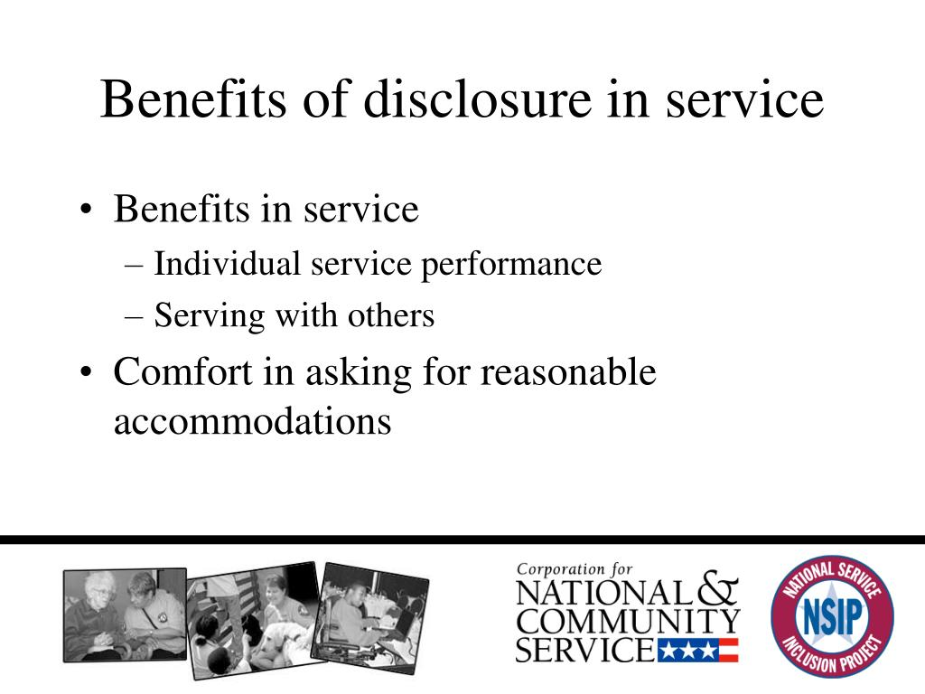Benefits of disclosure in service