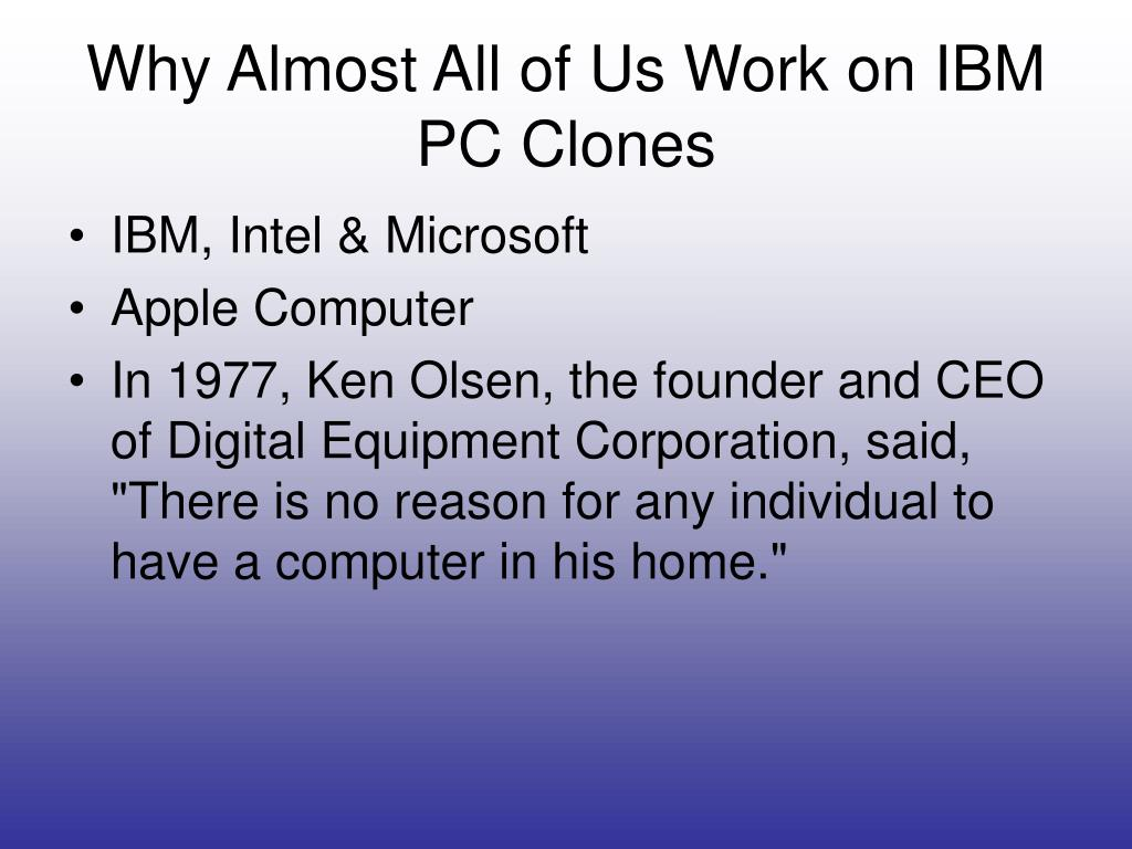 Why Almost All of Us Work on IBM PC Clones