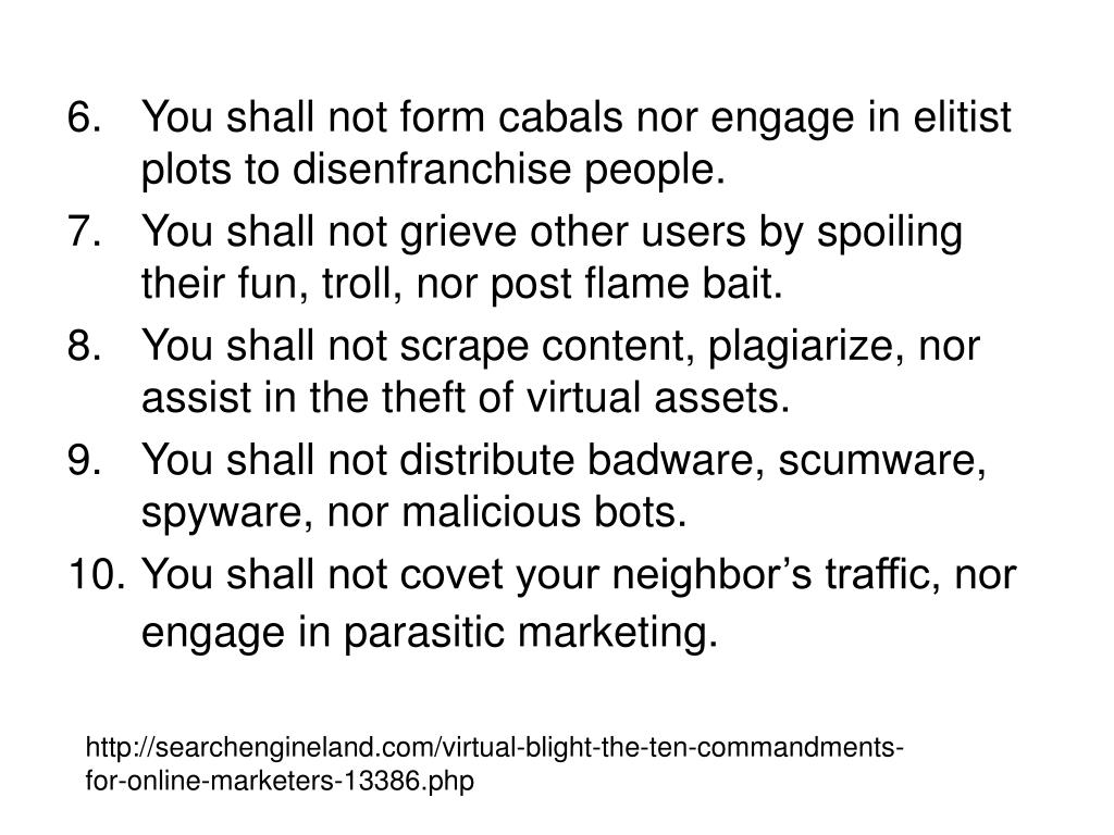 You shall not form cabals nor engage in elitist plots to disenfranchise people.