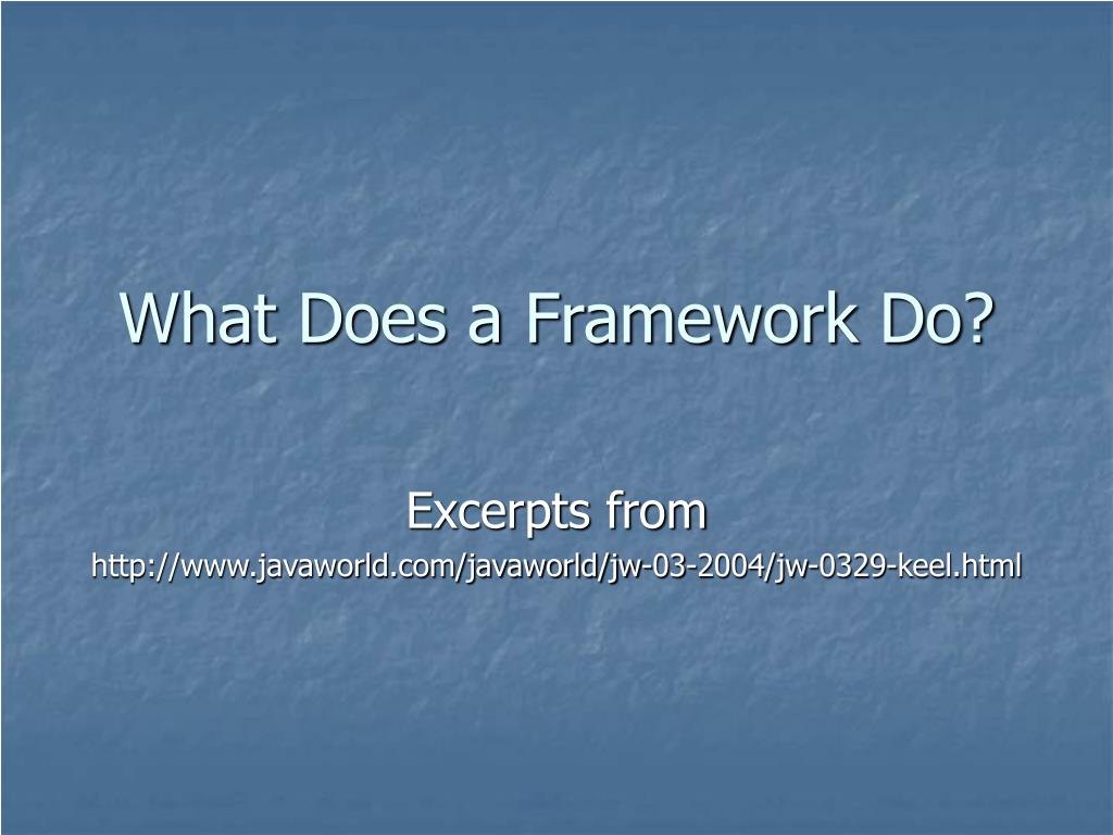 What Does a Framework Do?