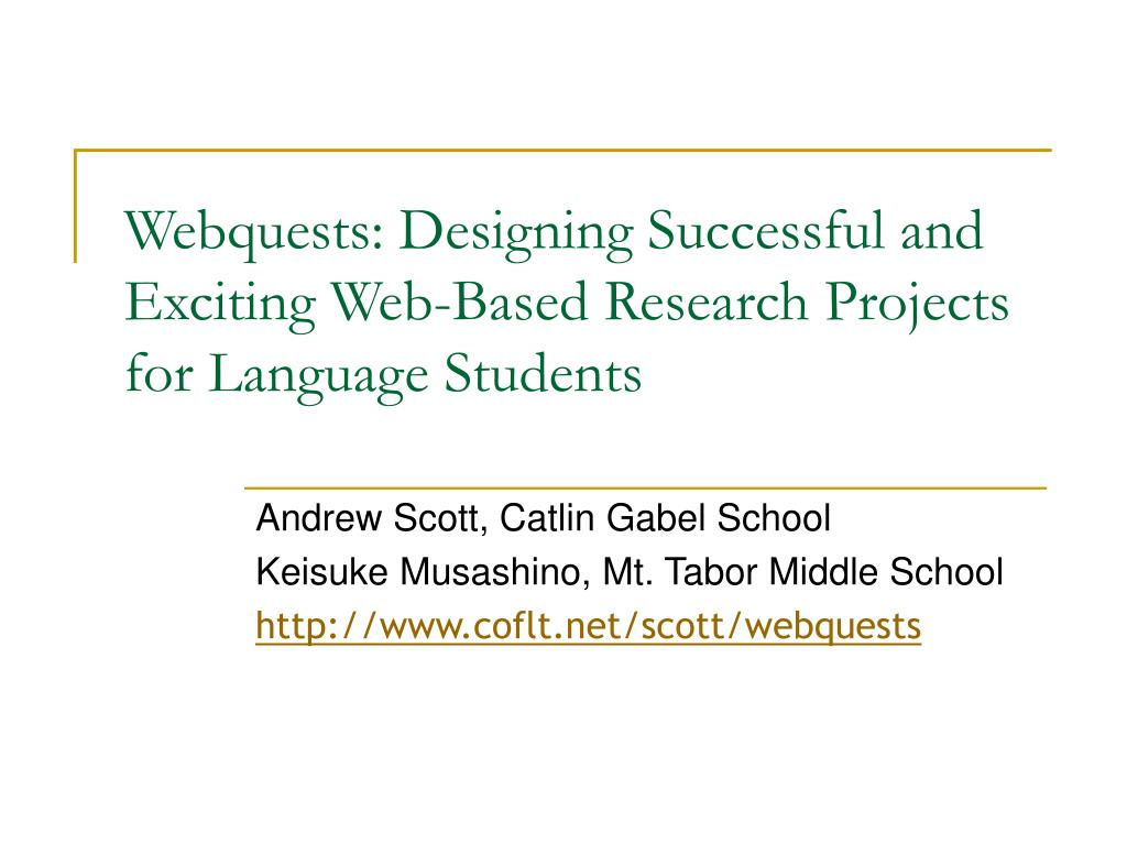 PPT - Webquests: Designing Successful and Exciting Web-Based