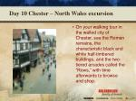 day 10 chester north wales excursion