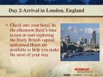 day 2 arrival in london england