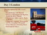 day 3 london