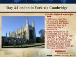 day 4 london to york via cambridge