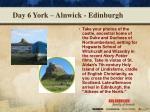 day 6 york alnwick edinburgh2