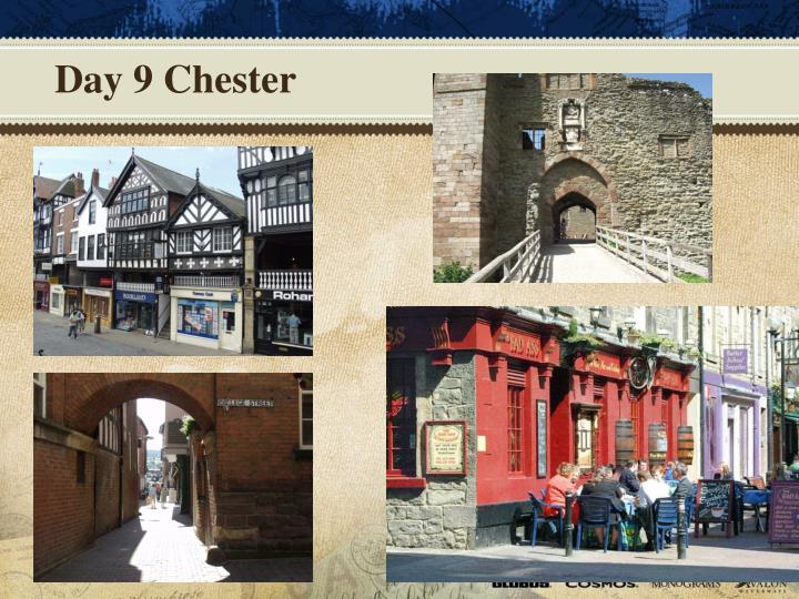 Day 9 Chester