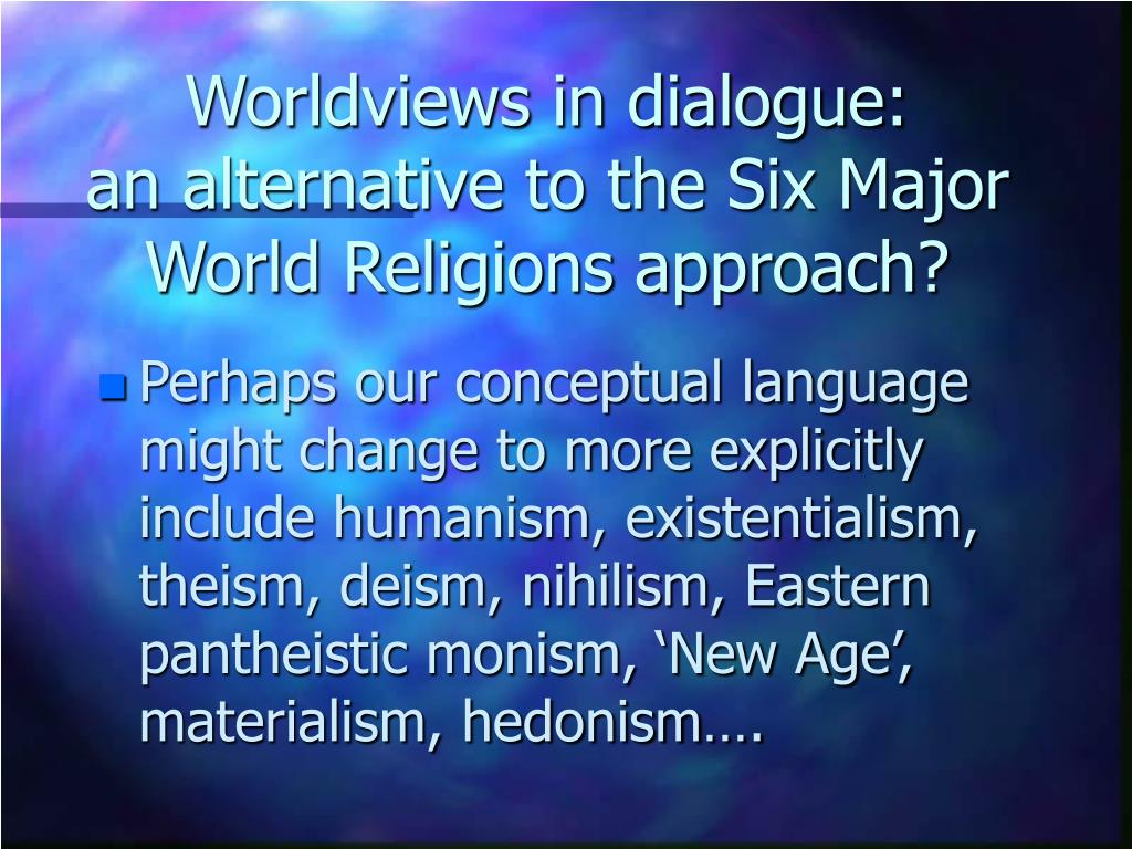 Worldviews in dialogue:
