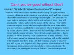 can t you be good without god