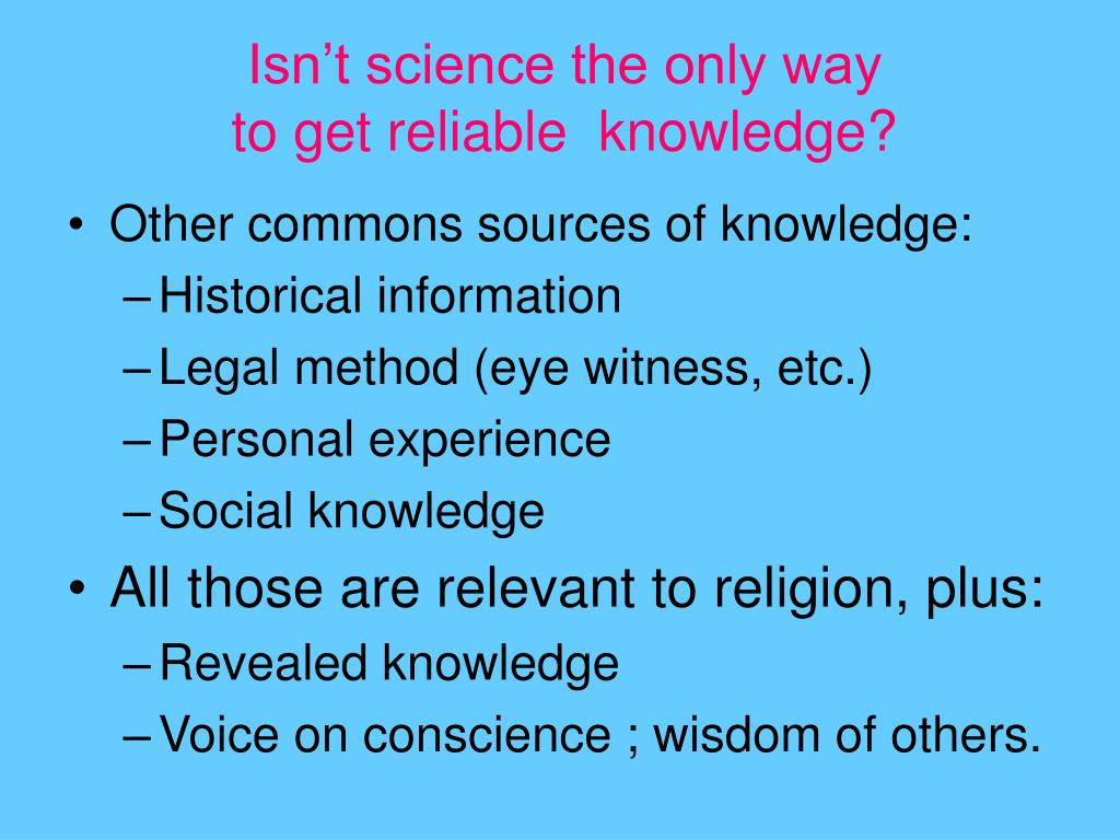 Isn't science the only way