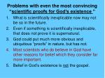 problems with even the most convincing scientific proofs for god s existence