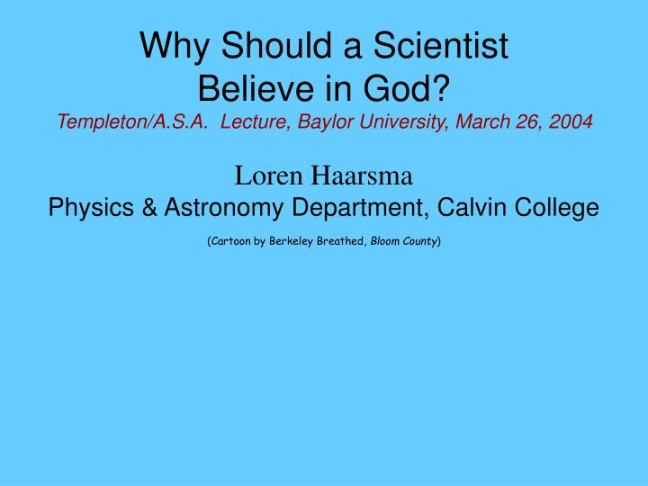 Why Should a Scientist