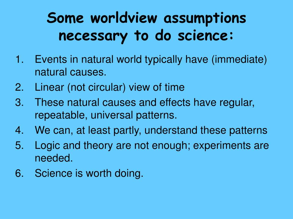 Some worldview assumptions