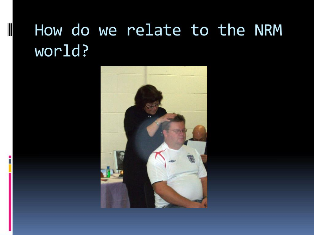 How do we relate to the NRM world?
