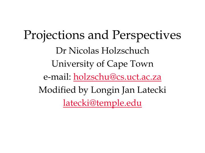 Projections and perspectives