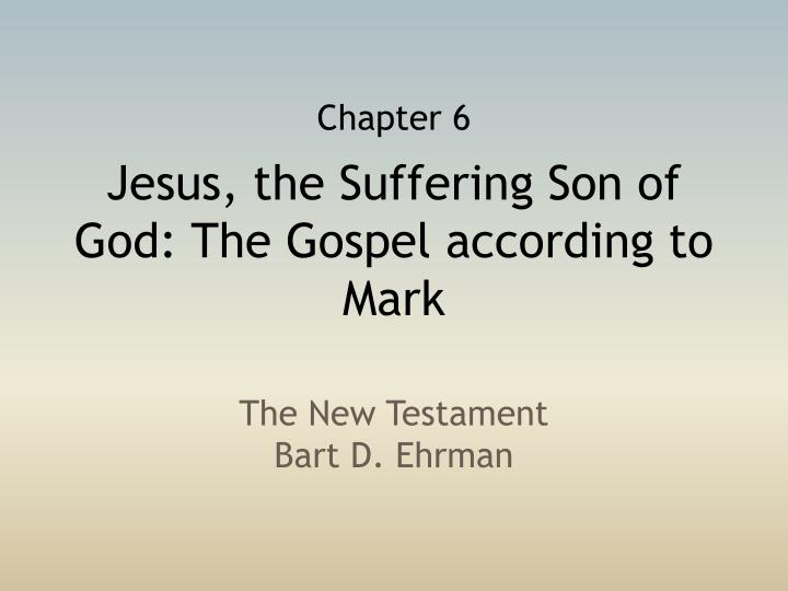 jesus the suffering son of god the gospel according to mark n.