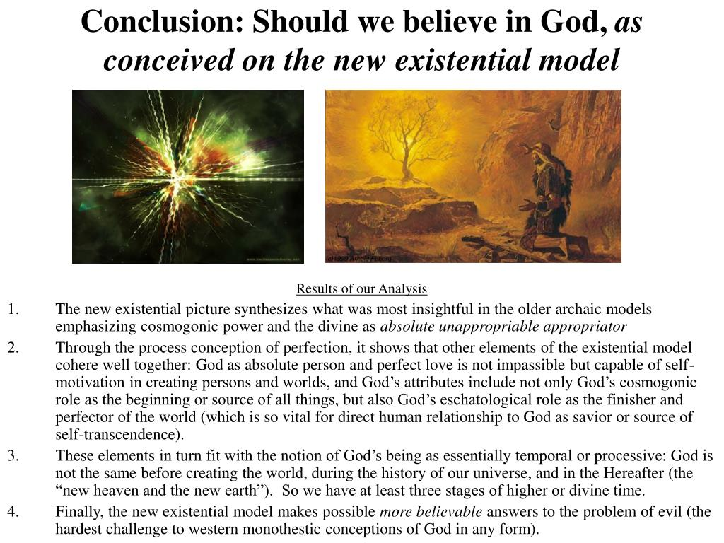 Conclusion: Should we believe in God,