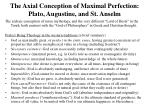 the axial conception of maximal perfection plato augustine and st anselm