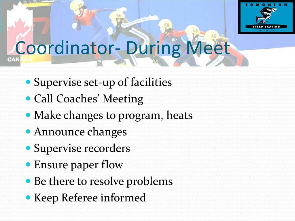 Coordinator- During Meet