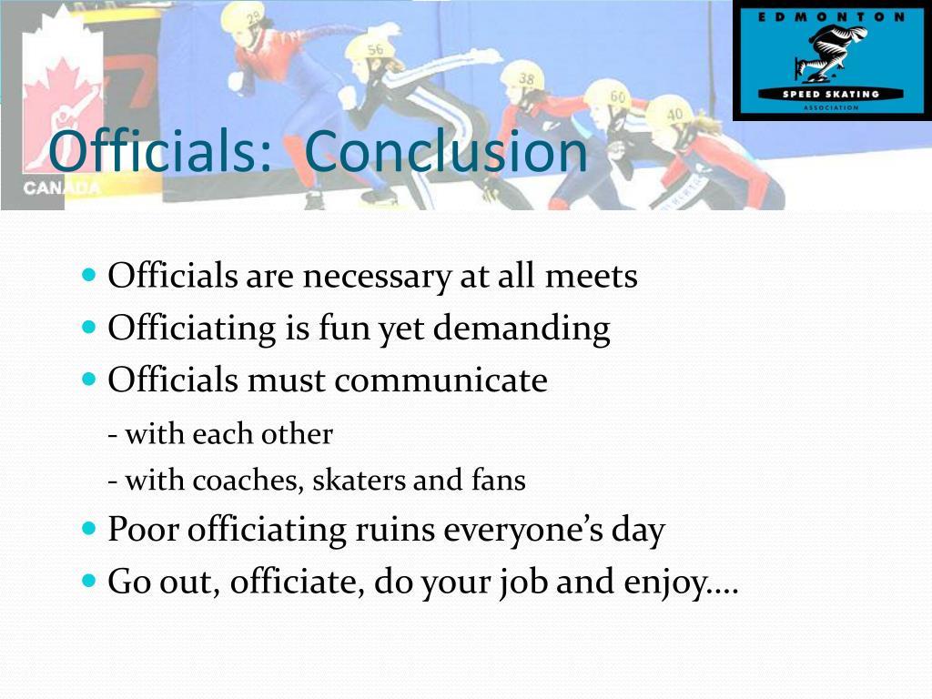 Officials:  Conclusion