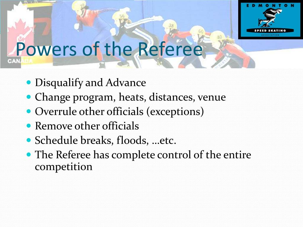 Powers of the Referee